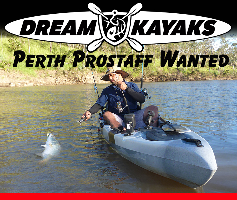 Perth Prostaff Wanted Dream Kayaks
